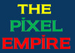 The Pixel Empire